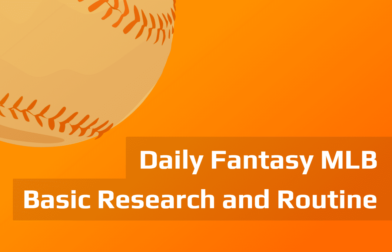 Daily Fantasy MLB Research - Developing a Routine | The ...